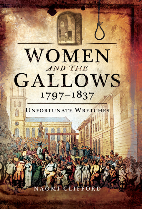 Women and the Gallows 1797–1837: Unfortunate Wretches